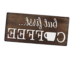 Elegant Signs But First Coffee Wall Decor Decoration Sign fo