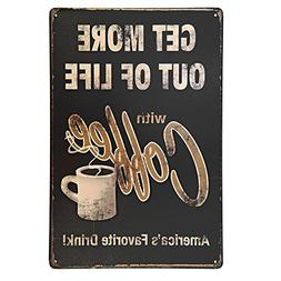 NEW DECO Get More Out Of Life With Coffee Metal Tin Sign Wal