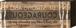 Be Strong and Courageous Joshua 1:9 4.5 x 12 inch Wood Sign